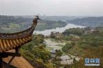 (美丽中国)(5)重庆合川:涞滩古镇  最美村镇的现实存在 - 新华网